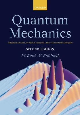 Quantum Mechanics By Robinett, Richard W.