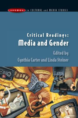 Critical Readings in Media and Gender By Carter, Cynthia/ Steiner, Linda