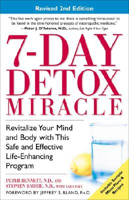 7 Day Detox Miracle By Bennett, Peter/ Faye, Sara/ Barrie, Stephen