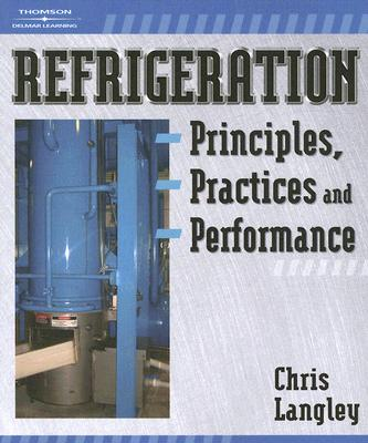 Refrigeration Principles, Practice and Performance By Langley, Chris